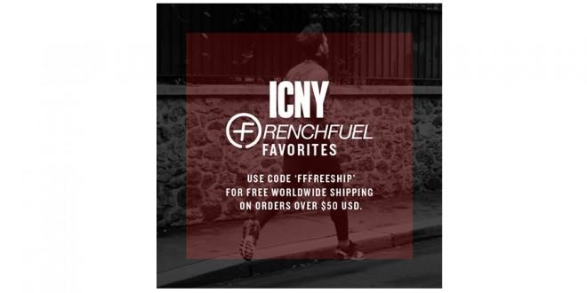 New Year. New Gear. ICNY x FRENCHFUEL favorites